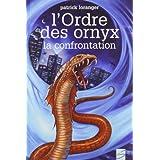 L'Ordre des ornyx, tome 3: La confrontationby PATRICK LORANGER