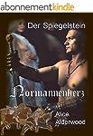 Der Spiegelstein - Normannenherz: Ein...