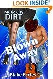 Music City DIRT (Novella 4) - Blown Away! (Music City DIRT Series)