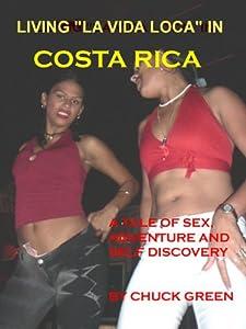 Living La Vida Loca in Costa Rica by Monger Publications