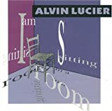I Am Sitting in a Room - Alvin Lucier