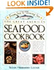 From Sea To Shining Sea: The Great American Seafood Cookbook