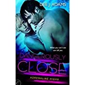 Dangerously Close | [Dee J. Adams]