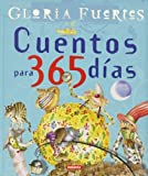 Cuentos Para 365 Dias = Stories for 365 Days (Great Big Books) (Spanish Edition) (8430592822) by Fuertes, Gloria