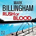 Rush of Blood (       UNABRIDGED) by Mark Billingham Narrated by Toby Longworth