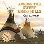 Across the Sweet Grass Hills | Gail L. Jenner