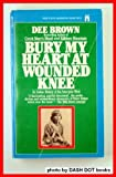 Bury My Heart at Wounded Knee (0671494120) by Brown, Dee