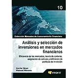ANALISIS Y SELECCION DE INVERSIONES EN MERCADOS FINANCIEROS: Eficiencia de los mercados, teoría de carteras, asignación...