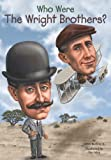 img - for Who Were the Wright Brothers? (Who Was...?) book / textbook / text book