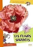 echange, troc Nicole Bustarret - Les fleurs sauvages
