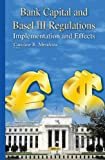 Bank Capital and Basel III Regulations: Implementation and Effects