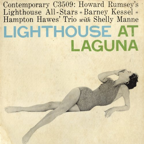 Lighthouse At Laguna by Howard Rumsey/Barney Kessel/Hampton hawes/Bud Shank/Bob Cooper/Frank Rosolino/Claude Williamson/Stan Levey/Red Mitchell/Shelly Manne