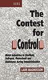 Contest for Control: Metal Industries in Sheffield, Solingen, Remscheid and Eskilstuna during Industrialisation (0854969527) by Magnusson, Lars