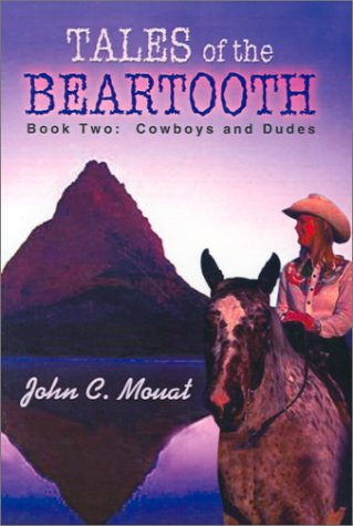 Tales Of The Beartooth: Book Two: Cowboys And Dudes