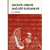 Ancient Orient and Old Testament ~ K. A. Kitchen