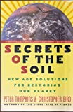 img - for Secrets of the Soil: New Age Solutions for Restoring Our Planet book / textbook / text book