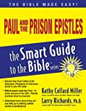 Paul and the Prison Epistles (The Smart Guide to the Bible Series)