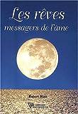 echange, troc Robert Blais - Les Rêves : Messagers de l'âme