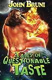 Tales of Questionable Taste