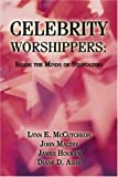 img - for Celebrity Worshippers: Inside the Minds of Stargazers book / textbook / text book