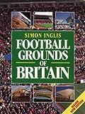 Football Grounds of Britain Simon Inglis