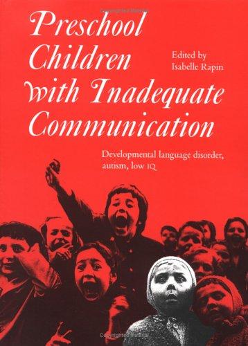 Preschool Children with Inadequate Communication (Clinics in Developmental Medicine)