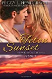 Teton Sunset (Teton Romance Trilogy) (Volume 3)