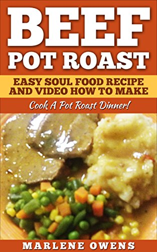 Beef Pot Roast: Easy Soul Food Recipe And Video How To Make: Cook A Pot Roast Dinner! (Beef Pot Roast compare prices)