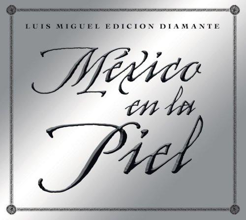 Luis Miguel - México en la Piel: Edicion Diamante - Zortam Music