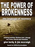 img - for The Power of Brokenness: The Language of Recovery book / textbook / text book