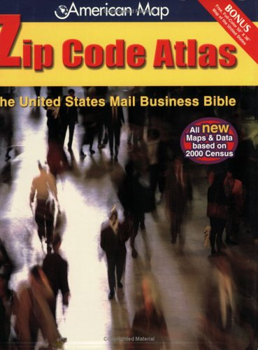 Zip Code Atlas: The United States Mail Business Bible (United States Zip Code Atlas)