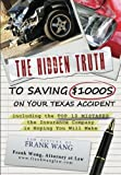 The Hidden Truth to Saving $1000s on your Texas Accident including the Top 10 Mistakes the Insurance Company is Hoping You Will Make