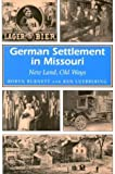 German Settlement in Missouri: New Land, Old Ways (MISSOURI HERITAGE READERS) (0826210945) by Robyn Burnett