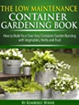 The Low-Maintenance Container Gardeni...