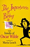img - for The Importance of Being a Wit: The Insults of Oscar Wilde book / textbook / text book