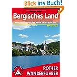 Rother Wanderführer Bergisches Land: Naturpark zwischen Rhein und Sauerland. 50 ausgewählte Wanderungen