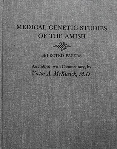 Medical Genetic Studies of the Amish: Selected Papers