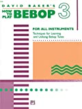 How to Play Bebop - Volume 3 (0739021826) by David Baker