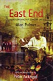 The East End: Four Centuries of London Life Alan Palmer