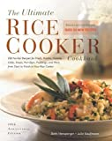 img - for The Ultimate Rice Cooker Cookbook - Rev: 250 No-Fail Recipes for Pilafs, Risottos, Polenta, Chilis, Soups, Porridges, Puddings, and More, fro by Hensperger, Beth, Kaufman, Julie (2012) [Paperback] book / textbook / text book
