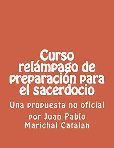 Curso relampago de preparacion para el sacerdocio: Una propuesta no oficial