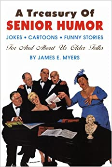 Treasury of Senior Humor: Jokes, Cartoons, Funny Stories -- For And