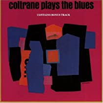 ♪Coltrane Plays the Blues  / John Coltrane
