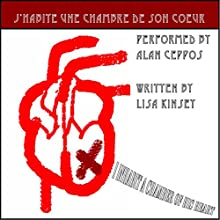 Je Habite une Chambre de Son Coeur [I Inhabit a Chamber of His Heart] (       UNABRIDGED) by Lisa Kinsey Narrated by Alan Ceppos