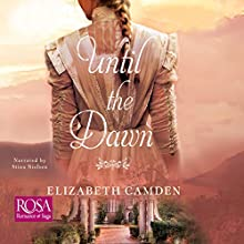 Until the Dawn Audiobook by Elizabeth Camden Narrated by Stina Nielsen