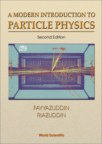 A Modern Introduction to Particle Physics (High Energy Physics)