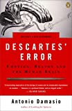 Descartes' Error: Emotion, Reason, and the Human Brain (014303622X) by Antonio Damasio