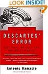 Descartes' Error: Emotion, Reason, an...