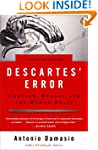 Descartes' Error: Emotion, Reason, an...