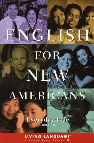 English for New Americans: Everyday Life (LL English for New Amercns(TM)), Pineiro, Carol Houser